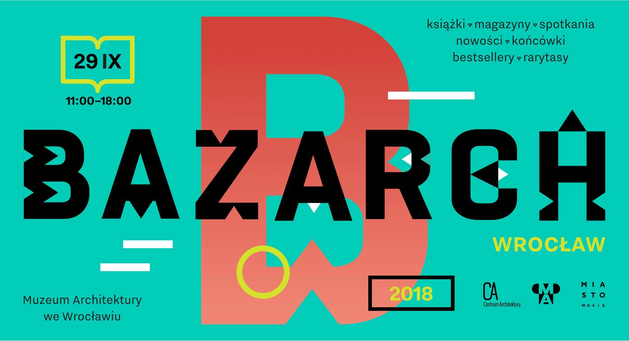 """""""Bazarch Wrocław 2018"""" (źródło: materiały prasowe organizatorów)"""