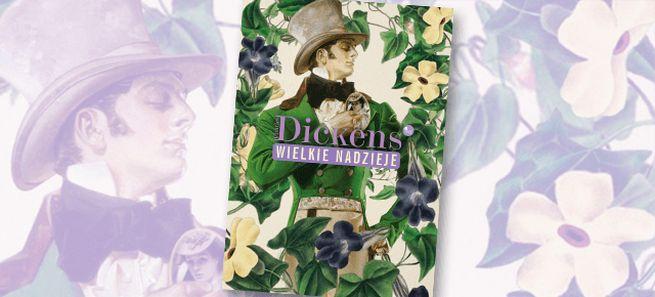 """Charles Dickens, """"Wielkie nadzieje"""" (źródło: materiały prasowe wydawnictwa)"""
