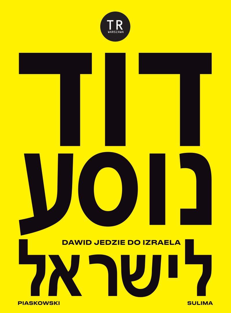 """""""Dawid jedzie do Izraela"""", reż Jędrzej Piaskowski (źródło: materiały prasowe teatru)"""