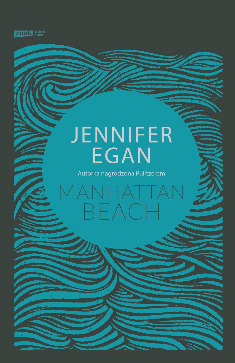 """Jennifer Egan, """"Manhattan Beach"""" (źródło: materiały prasowe wydawnictwa)"""