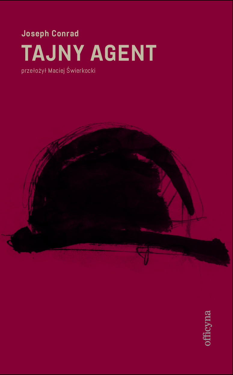 """Joseph Conrad, """"Tajny agent"""", przekł. Maciej Świerkocki, Wydawnictwo Officyna, 2018 (źródło: materiały prasowe wydawcy)"""