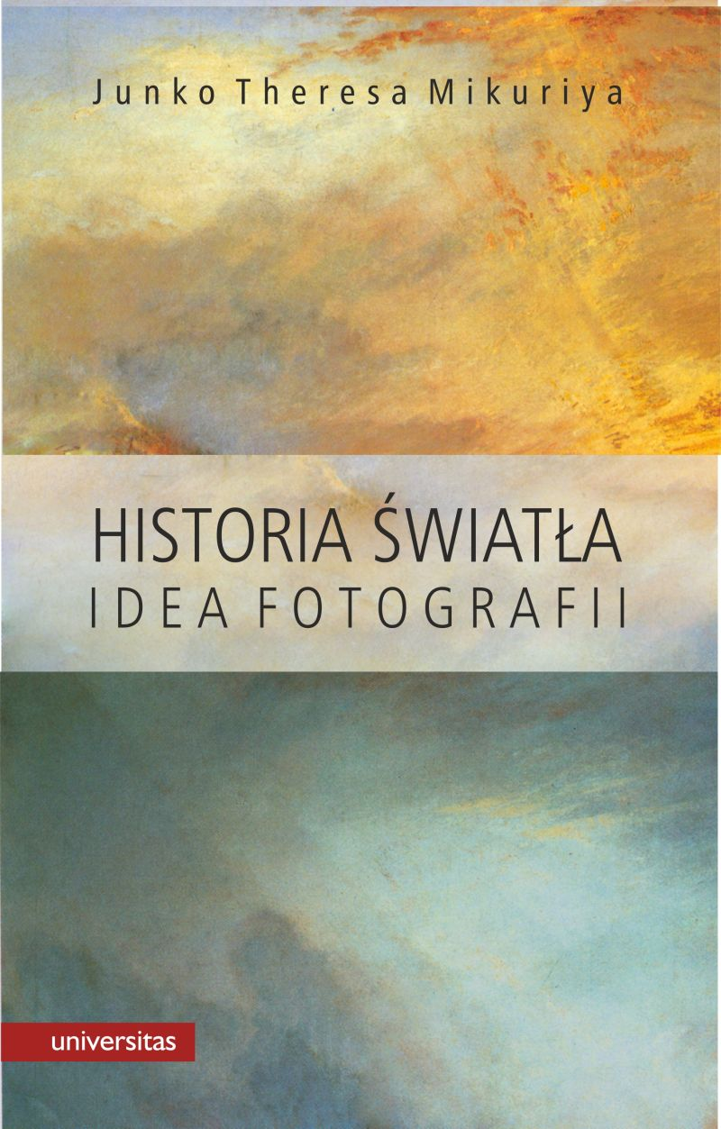 """Junko Theresa Mikuriya, """"Historia światła. Idea fotografii"""" (źródło: materiały prasowe wydawnictwa)"""