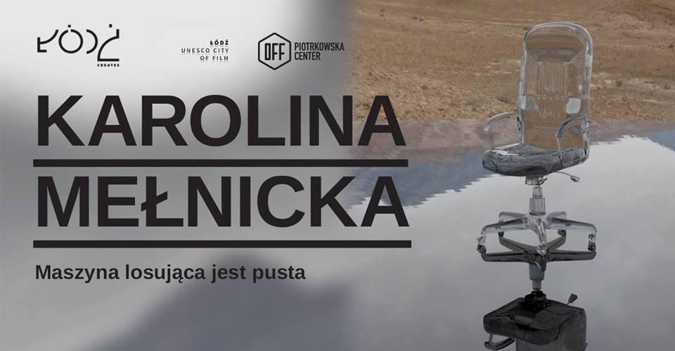 """Karolina Mełnicka """"Maszyna losująca jest pusta"""" (źródło: materiały prasowe organizatora)"""
