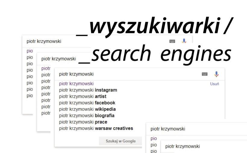 """Piotr Krzymowski, """"Wyszukiwarki"""" (źródło: materiały prasowe organizatora)"""