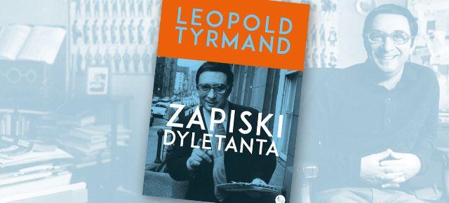 """Leopold Tyrmand, """"Zapiski dyletanta"""" (źródło: materiały prasowe wydawnictwa)"""