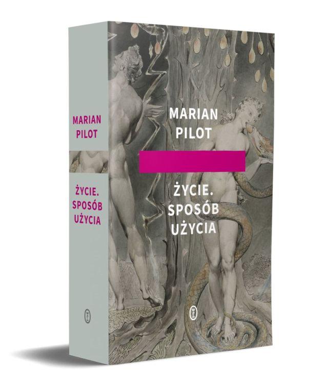 """Marian Pilot, """"Życie. Sposób użycia"""" (źródło: materiały prasowe wydawnictwa)"""