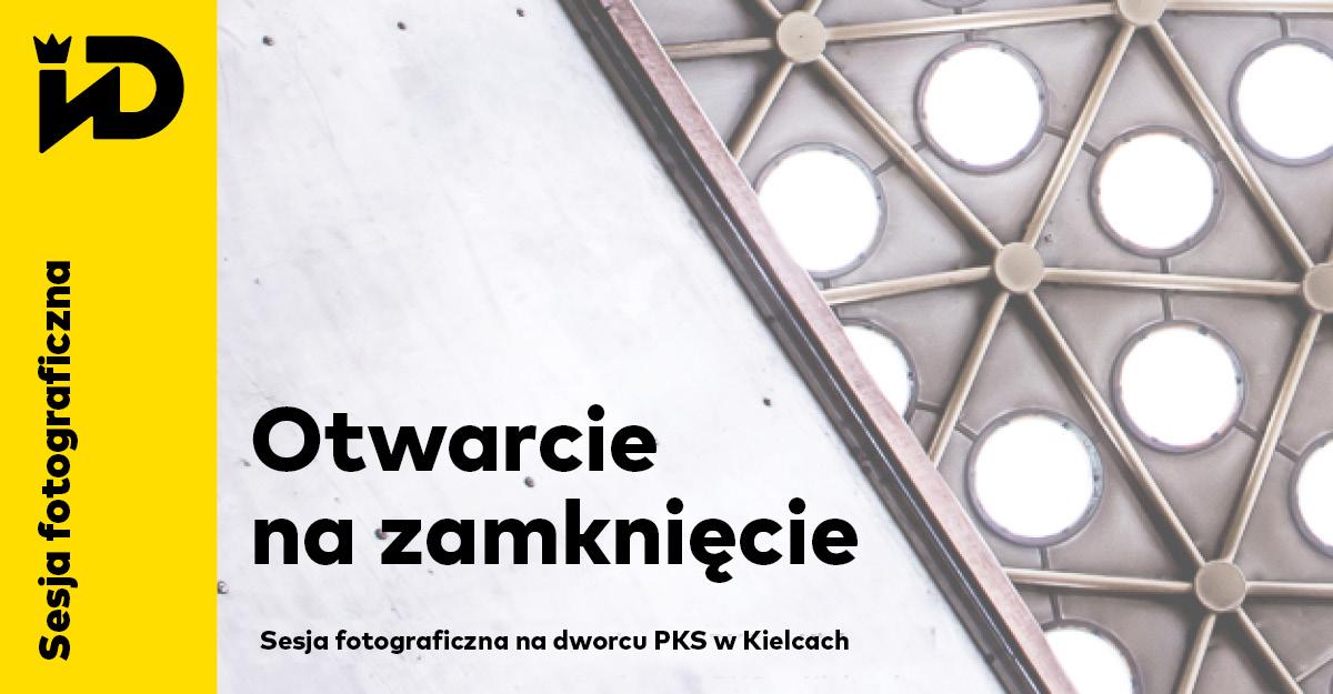 """""""Otwarcie na zamknięcie"""", sesja fotograficzna na dworcu PKS w Kielcach (źródło: materiały prasowe organizatorów)"""