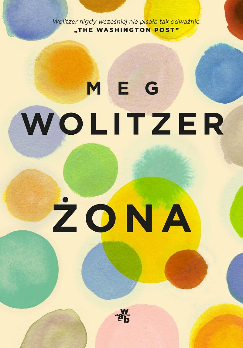 """Meg Wolitzer, """"Żona"""", Wydawnictwo W.A.B. (źródło: materiały prasowe wydawnictwa)"""