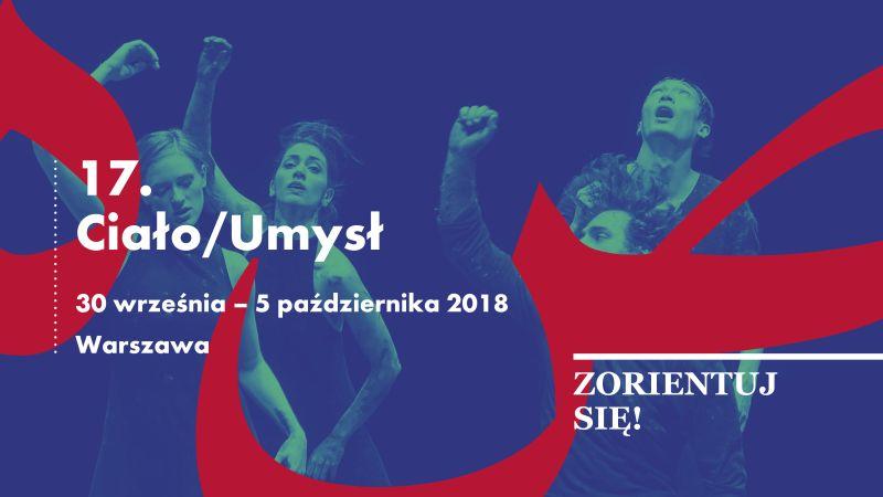 17. Ciało/Umysł Międzynarodowy Festiwal Sztuki Tańca i Performansu (źródło: materiały prasowe organizatora)