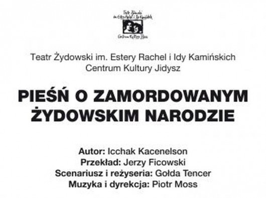 """Icchak Kacenelson, """"Pieśń o zamordowanym żydowskim narodzie"""", reż. Gołda Tencer (źródło: materiały prasowe teatru)"""