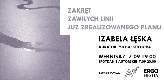 """Izabela Łęska, """"Zakręt zawiłych linii już zrealizowanego planu"""" (źródło: materiały prasowe organizatora)"""