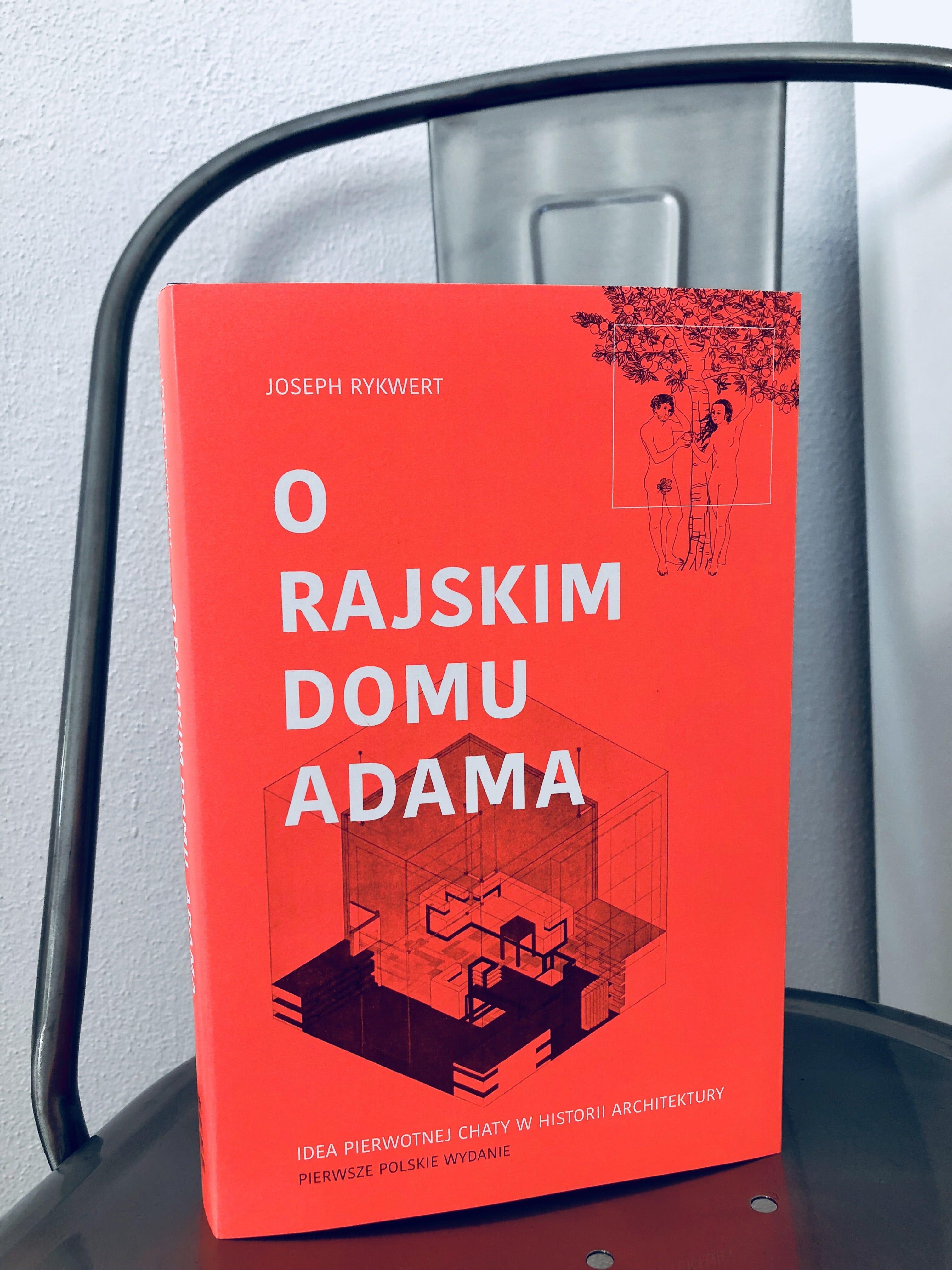 """Adam Rykwert, """"O rajskim domu Adama"""", Stowarzyszenie Architektów Polskich (źródło: materiały prasowe wydawcy)"""