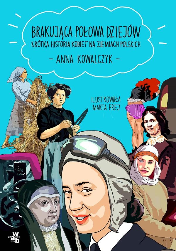 """Anna Kowalczyk, """"Brakująca połowa dziejów"""" (źródło: materiały prasowe wydawnictwa)"""