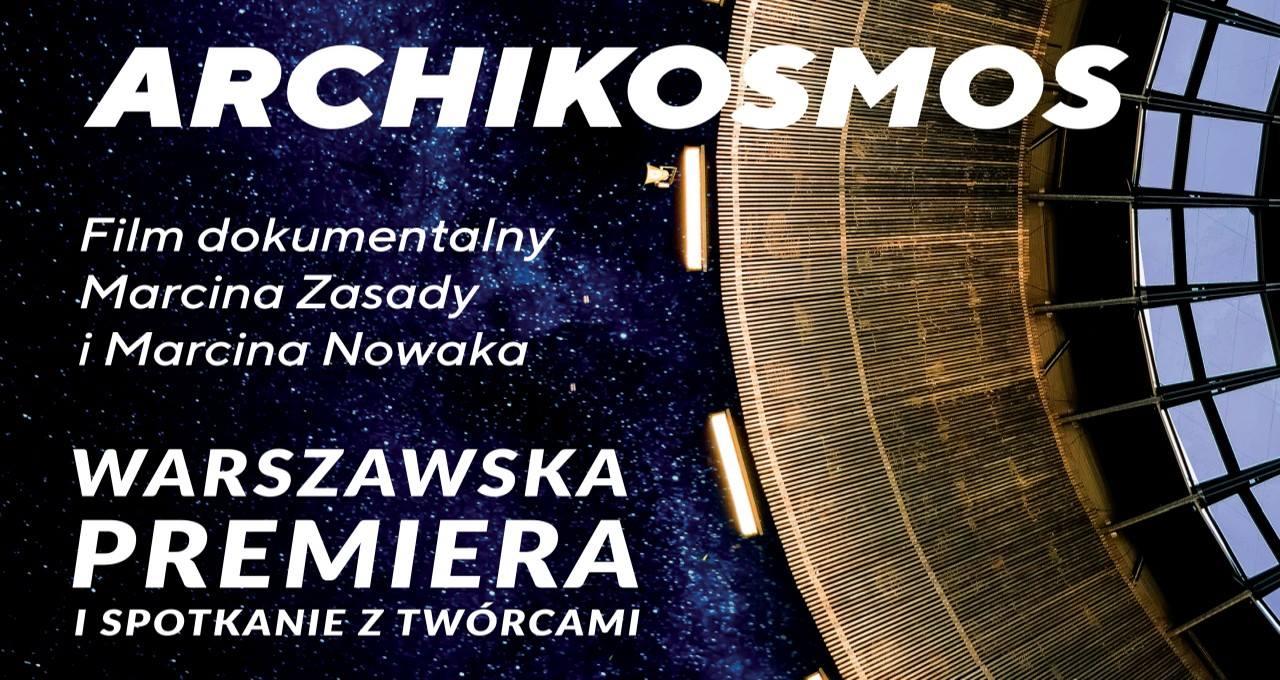 """""""Archikosmos"""", reż. Marcin Zasada, Marcin Nowak (źródło: materiały prasowe organizatorów)"""