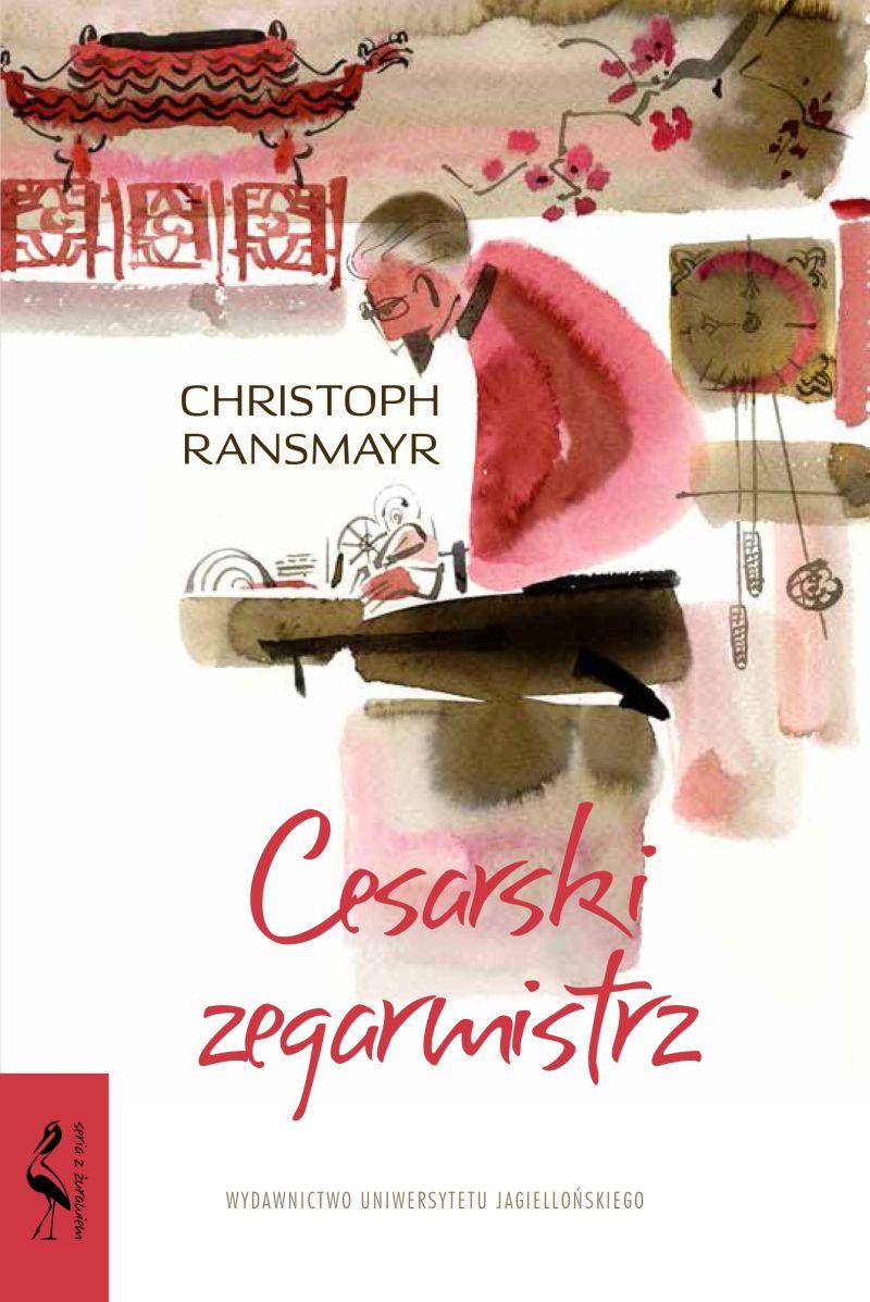 """Christoph Ransmayr, """"Cesarski zegarmistrz"""" (źródło: materiały prasowe wydawnictwa)"""