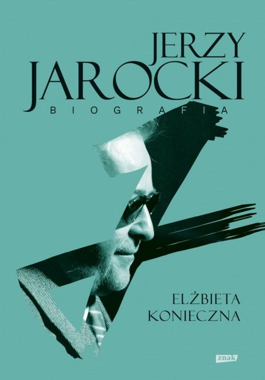 """Elżbieta Konieczna, """"Jerzy Jarocki. Biografia"""" (źródło: materiały prasowe wydawnictwa)"""