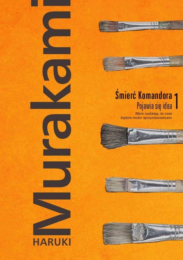 """Haruki Murakami, """"Śmierci Komandora. Pojawia się idea"""" (źródło: materiały prasowe)"""