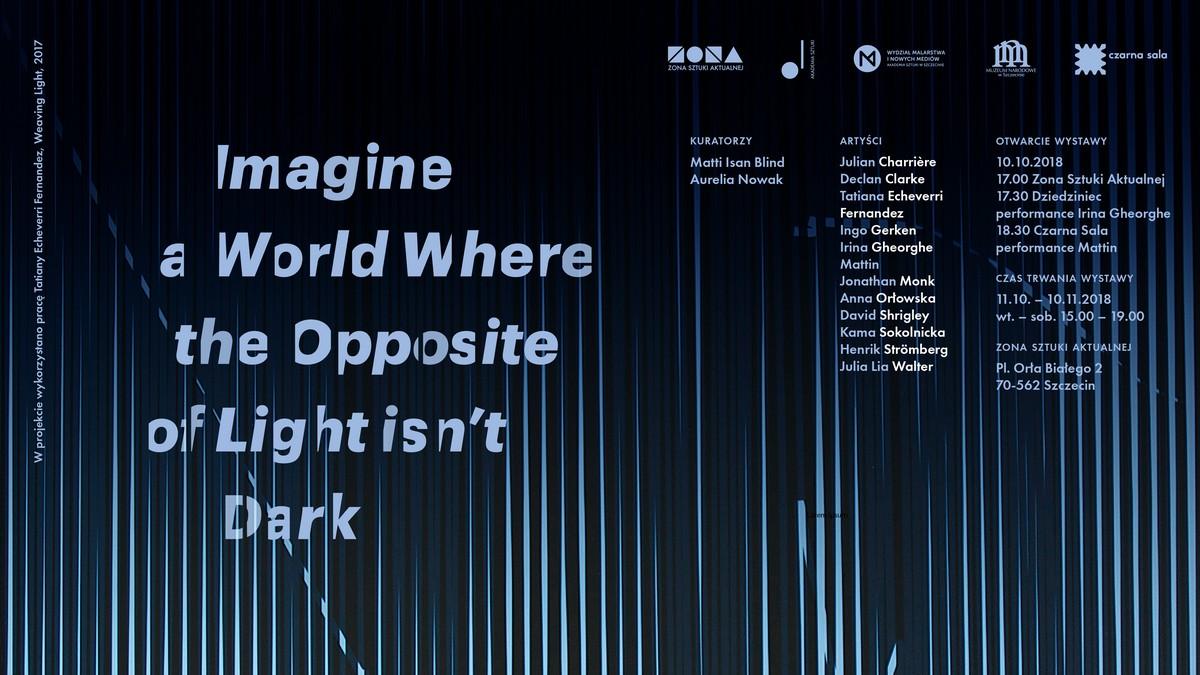 """Imagine a World Where the Opposite of Light isn't Dark"" (źródło: materiały prasowe organizatora)"
