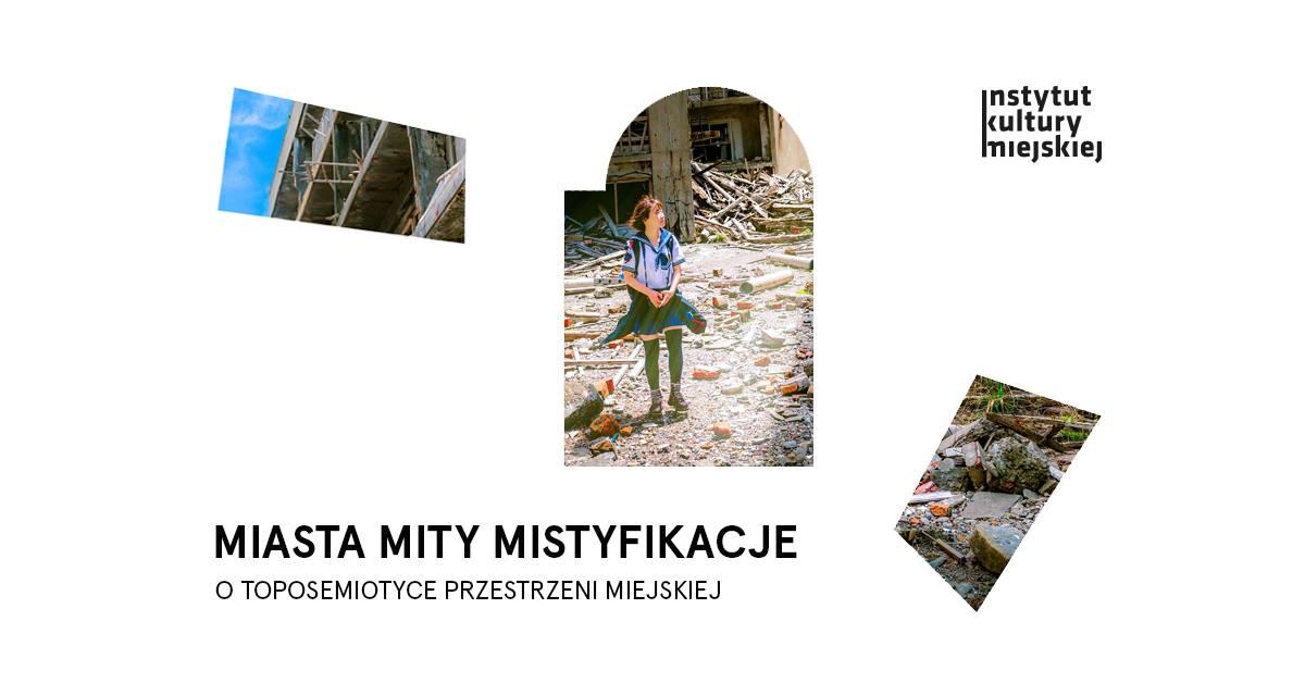 """""""Miasta, mity, mistyfikacje"""", Instytut Kultury Miejskiej w Gdańsku (źródło: materiały prasowe organizatorów)"""