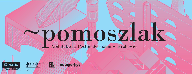 """""""Pomoszlak. Architektura postmodernizmu w Krakowie"""", Instytut Architektury (źródło: materiały prasowe organizatorów)"""