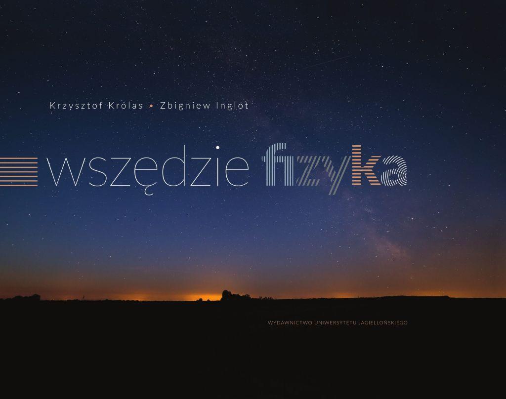 """Krzysztof Królas, Zbigniew Inglot, """"Wszędzie fizyka"""" (źródło: materiały prasowe wydawnictwa)"""