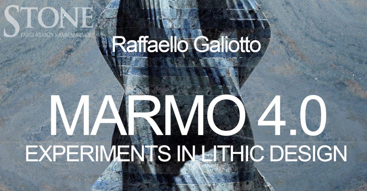 """Raffaello Galiotto, """"Marmo 4.0"""", Międzynarodowe Targi Poznańskie (źródło: materiały prasowe organizatorów)"""
