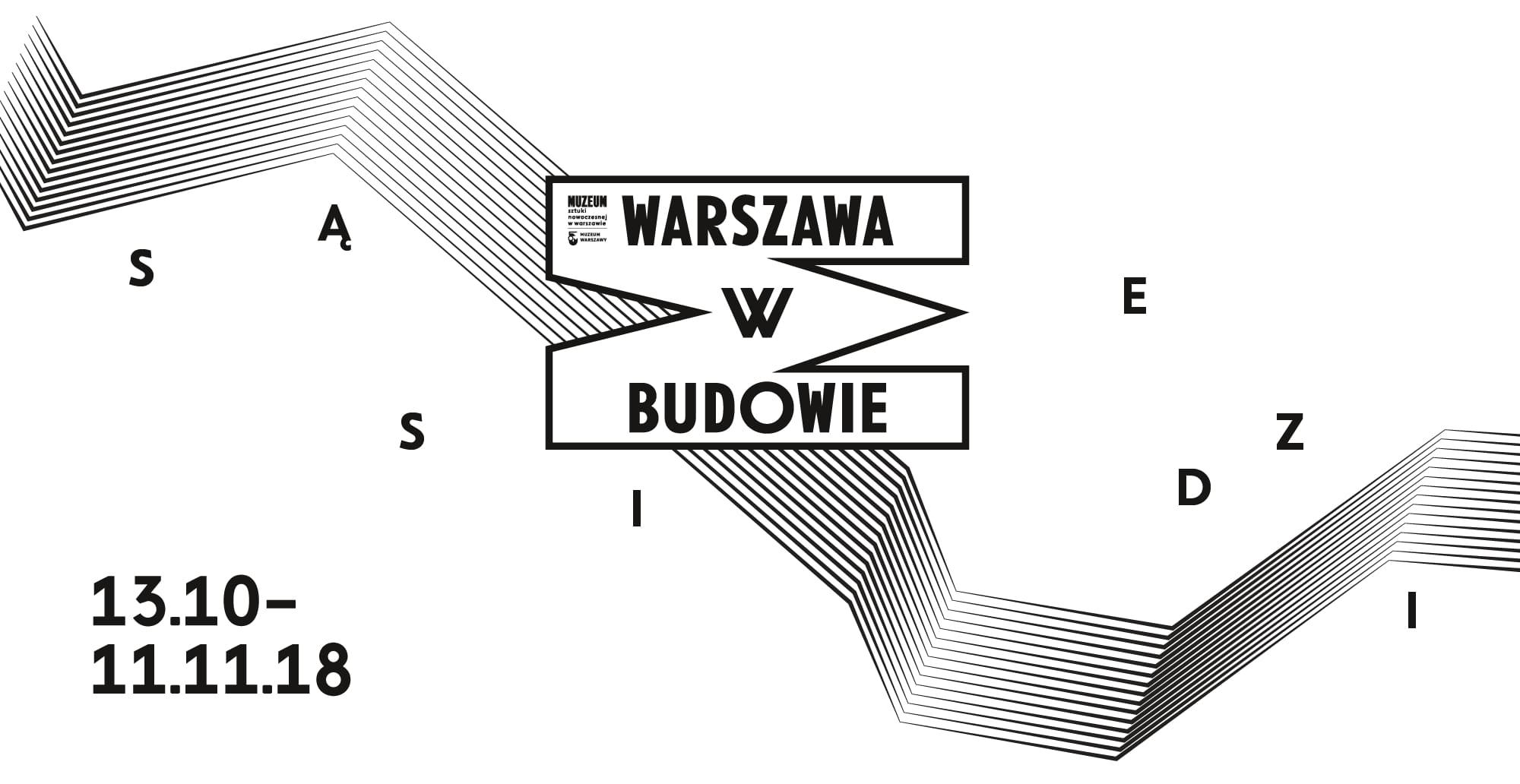"""""""Warszawa w budowie. Sąsiedzi"""", Muzeum Sztuki Nowoczesnej w Warszawie i Muzeum Warszawy (źródło: materiały prasowe organizatorów)"""