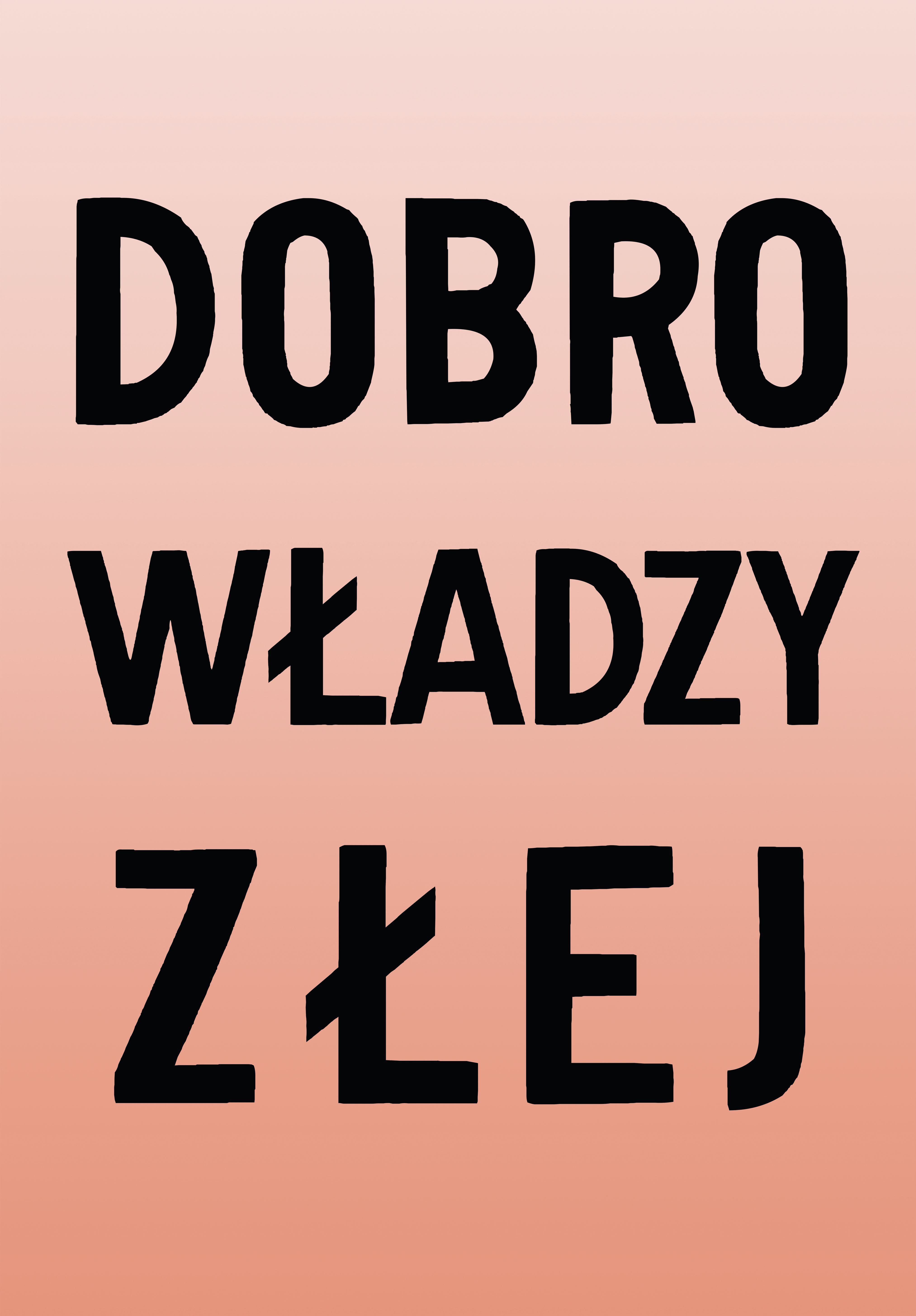 """Jadwiga Sawicka, """"Dobro władzy złej"""", 2018, plakat (źródło: materiały prasowe organizatora)"""