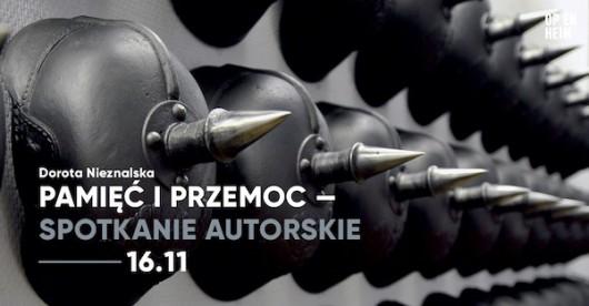 """Dorota Nieznalska """"Pamięć i przemoc"""" (źródło: materiały prasowe organizatora)"""