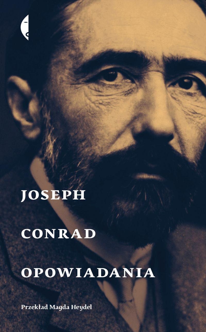 """Joseph Conrad, """"Opowiadania"""" (źródło: materiały prasowe wydawnictwa)"""