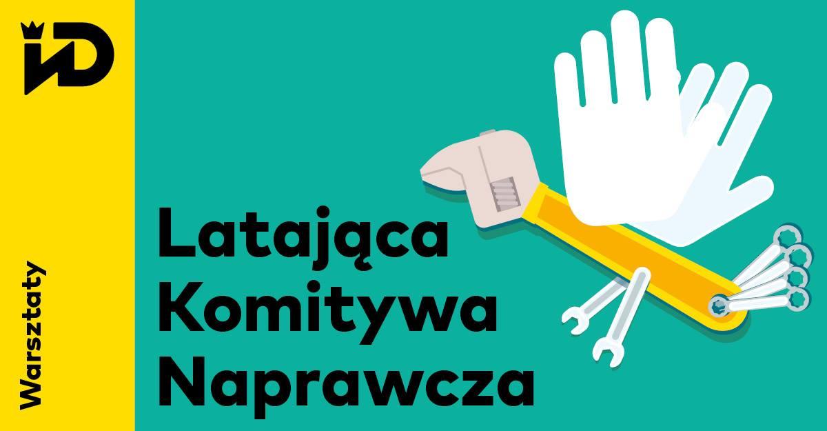 """""""Latająca Komitywa Naprawcza"""", Instytut Dizajnu w Kielcach (źródło: materiały prasowe organizatorów)"""