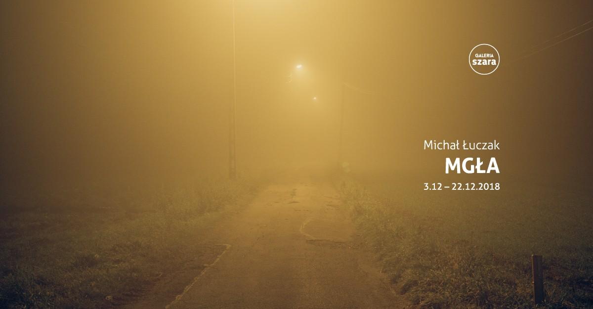 """Michał Łuczak, """"Mgła"""" (źródło: materiały prasowe organizatora)"""
