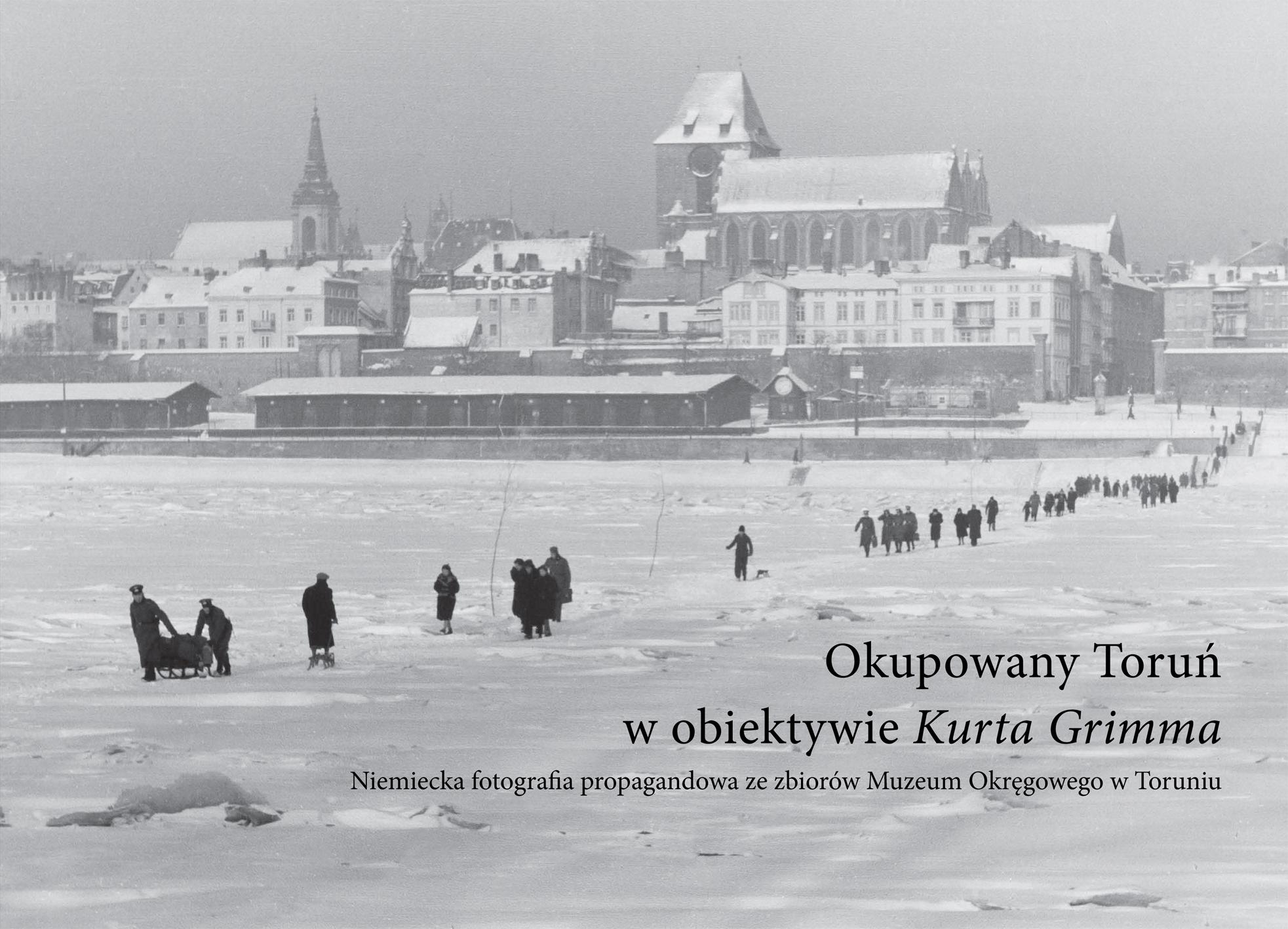 """""""Okupowany Toruń w obiektywnie Kurta Grimma"""" (źródło: materiały prasowe organizatora)"""