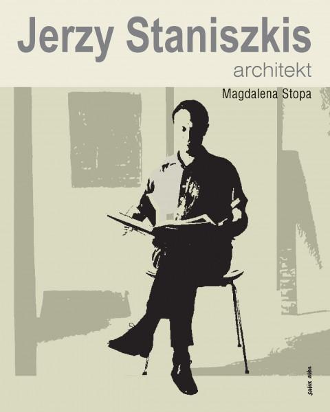 """Magdalena Stopa, """"Jerzy Staniszkis. Architekt"""", Zachęta / Księgarnia Artystyczna (źródło: materiały prasowe organizatorów)"""