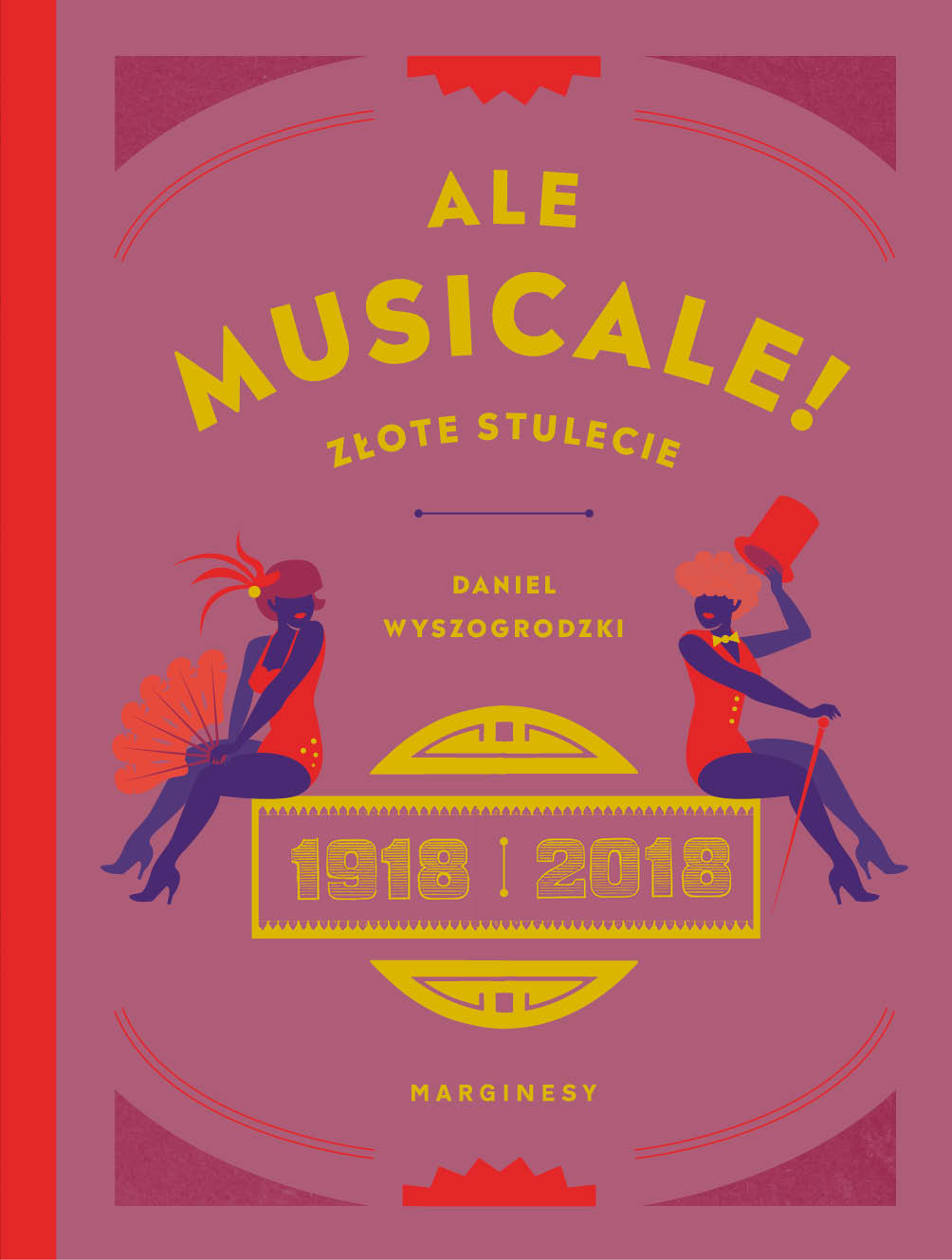 """Daniel Wyszogrodzki """"Ale musicale! Złote stulecie 1918-2018"""" (źródło: materiały prasowe organizatora)"""