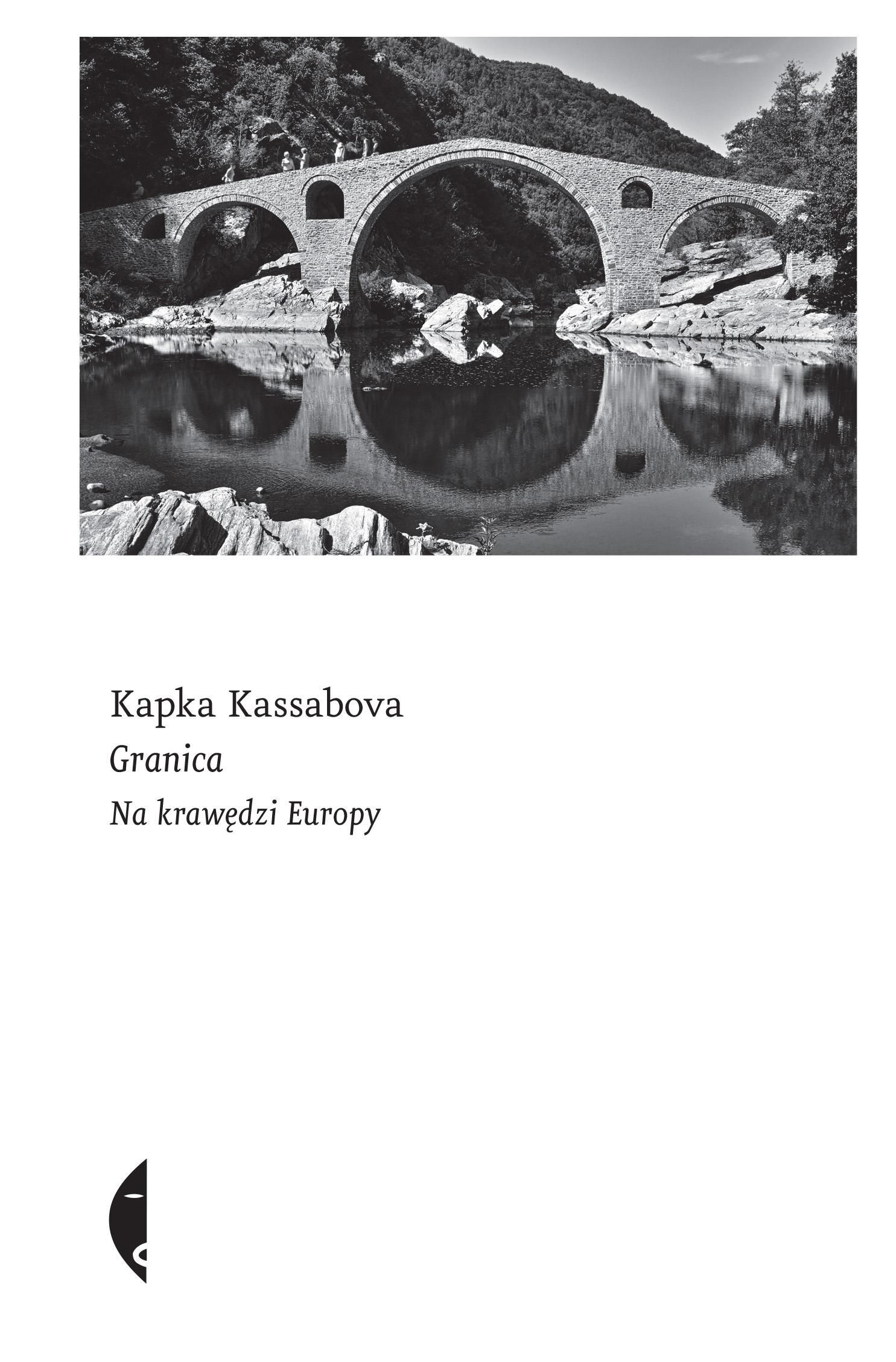 """Kapka Kassabova, """"Granica. Na krawędzi Europy"""" (źródło: materiały prasowe organizatora)"""