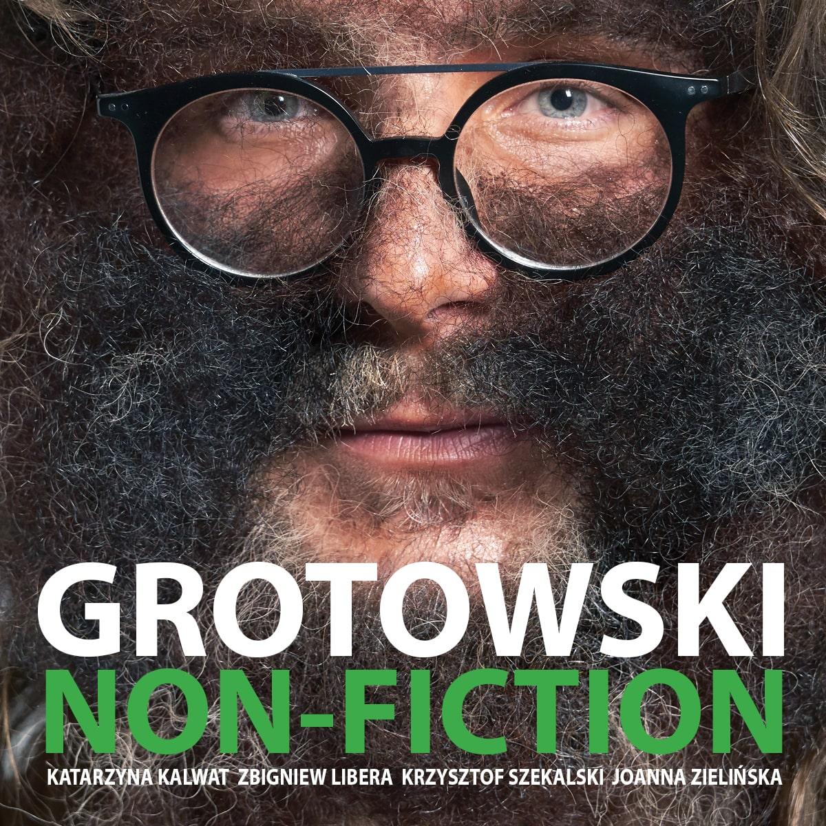 """Katarzyna Kalwat – """"Grotowski non-fiction"""" (źródło: materiały prasowe organizatora)"""