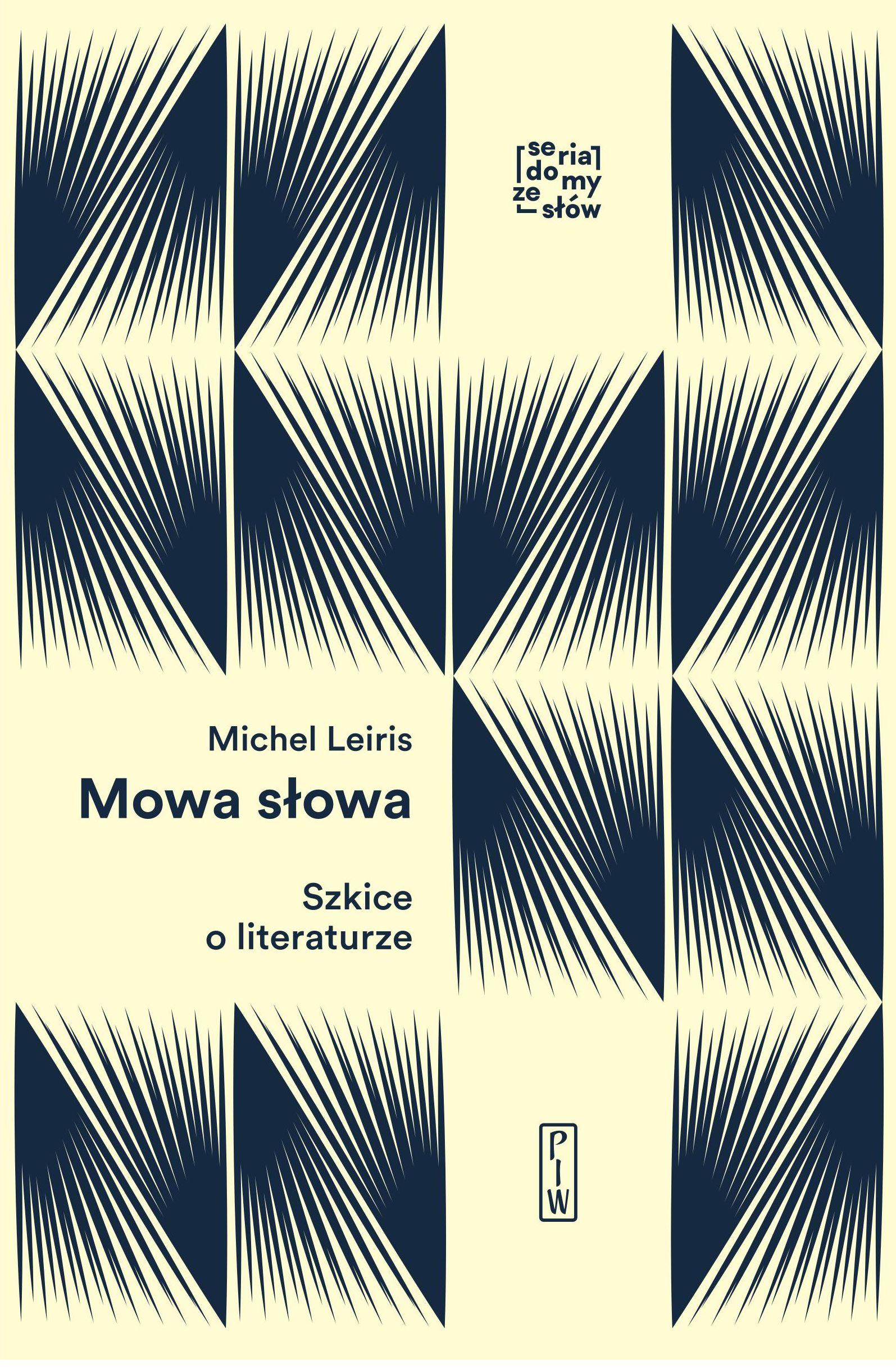 """Michel Leiris, """"Mowa słowa. Szkice o literaturze"""", Państwowy Instytut Wydawniczy, 2018 (źródło: materiały prasowe organizatora)"""