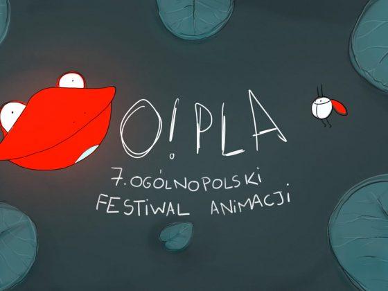 7. Ogólnopolski Festiwal Animacji O!PLA (źródło: materiały prasowe)