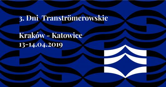 3. Dni Tranströmerowskie Kraków – Katowice (źródło: materiały prasowe)