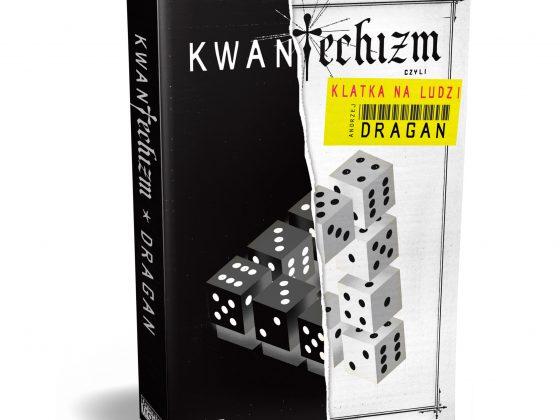 """Andrzej Dragan: """"Kwantechizm, czyli klatka na ludzi"""" (źródło: materiały prasowe)"""