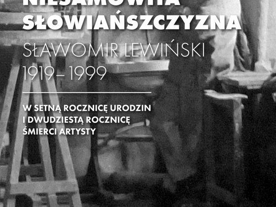 """Plakat wystawy """"Niesamowita Słowiańszczyzna. Sławomir Lewiński 1919–1999. W setną rocznicę urodzin i dwudziestą rocznicę śmierci artysty"""" (źródło: materiały prasowe)"""