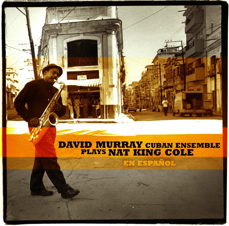 David Murray Cuban Ensemble