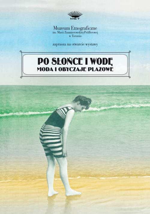 """""""Po słońce i wodę. Moda i obyczaje plażowe"""" plakat"""