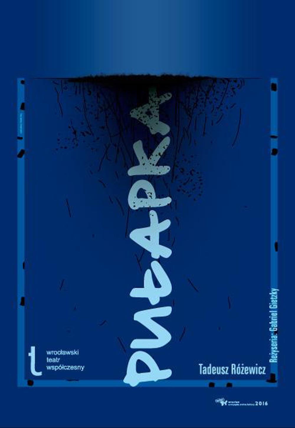 """Plakat do spektaklu """"Pułapka"""", reżyseria Gabriel Gietzky"""
