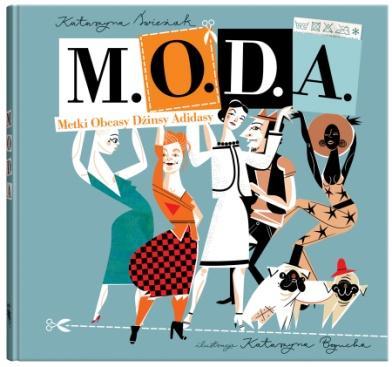 """Książka """"M.O.D.A"""" , autor: Katarzyna Świeżak (źródło: materiały prasowe organizatora)"""