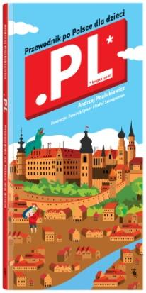 """Książka """"Kropka Pe El"""" – Przewodnik po Polsce dla dzieci, autor: Andrzej Paulukiewicz (źródło: materiały prasowe organizatora)"""