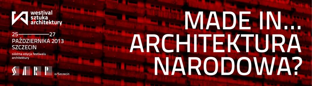 Westival Sztuka Architektury. Made in... architektura narodowa? (źródło: materiały prasowe organizatora)