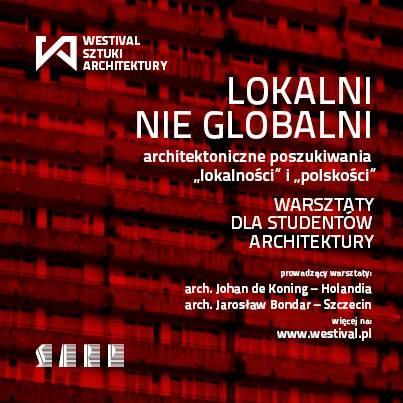 Warsztaty Globalni_Nie_Lokalni podczas Westivalu Sztuka Architektury (źródło: materiały prasowe organizatora)