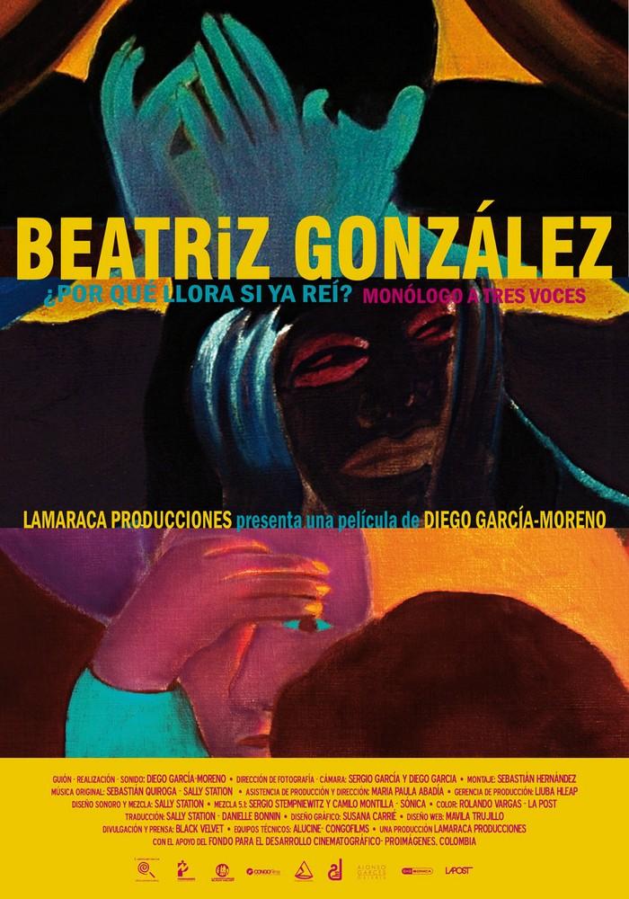 """Plakat filmu Beatriz González. """"Dlaczego płaczesz? Ja już się śmiałam. Monolog na trzy głosy"""", dzięki uprzejmości artysty (źródło: materiały prasowe organizatora)"""